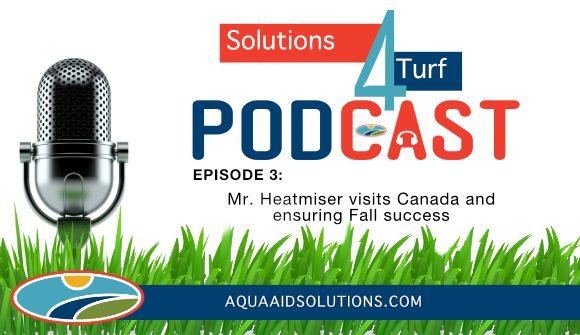 Solutions 4 Turf Podcast: Mr. Heatmiser visits Canada