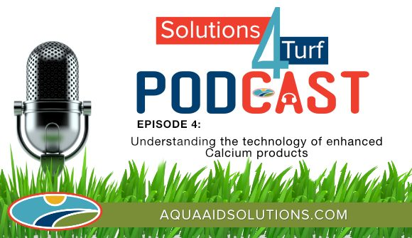 Solutions 4 Turf Podcast: Verde-Cal Products and understanding the technology of enhanced Calcium Products