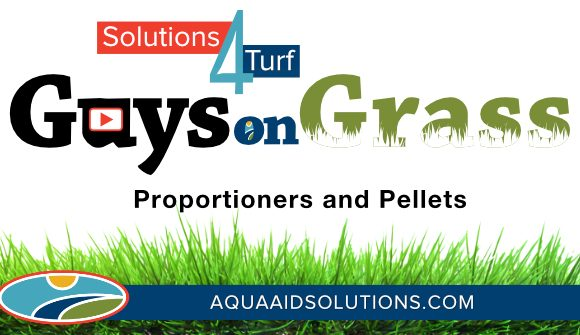 Guys on Grass: Proportioners and Pellets